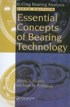 Tedric A. Harris, Michael N. Kotzalas — Essential Concepts of Bearing Technology