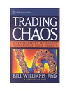Williams B . — Trading Chaos: Applying Expert Techniques to Maximize Your Profits (A Marketplace Book)