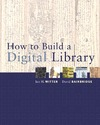 Ian H. Witten, David Bainbridge — How to Build a Digital Library