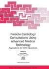 Klapan I. (ed.), Poropatich R. (ed.) — Remote Cardiology Consultations Using Advanced Medical Technology