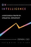 Stephen Ceci — On Intelligence. .. More or Less: A Biological Treatise on Intellectual Development, Expanded Edition