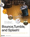 Tony Mullen, Erwin Coumans — Bounce, Tumble, and Splash!: Simulating the Physical World with Blender 3D