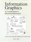 Robert L. Harris — Information Graphics: A Comprehensive Illustrated Reference : Visual Tools for Analyzing, Managing, and Communicating