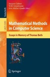 Calmet J. (ed.), Geiselmann W. (ed.), Muller-Quade J. (ed.) — Mathematical Methods in Computer Science: Essays in Memory of Thomas Beth (Lecture Notes in Computer Science   Theoretical Computer Sci)
