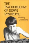 Nadel L. (ed.) — The Psychobiology of Down Syndrome