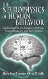 Furman M., Gallo F. — The Neurophysics of Human Behavior: Explorations at the Interface of the Brain, Mind, Behavior, and Information