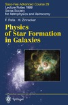 Palla F., Zinnecker H. — Physics of Star Formation in Galaxies: Saas-Fee Advanced Course 29 Lecture Notes 1999 Swiss Society for Astrophysics and Astronomy