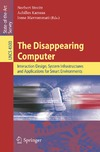 Streitz N., Kameas A., Mavrommati I. — The Disappearing Computer: Interaction Design, System Infrastructures and Applications for Smart Environments (Lecture Notes in Computer Science / Information ... Applications, incl. Internet/Web, and HCI)