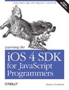 Goodman D. — Learning the iPhone SDK for JavaScript Programmers: Create Native Apps with Objective-C and Xcode