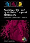 Francesco Faletra, Natesa Pandian, Siew Yen Ho — Anatomy of the Heart by Multislice Computed Tomography