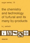 Zeitsch K. — The chemistry and technology of furfural and its many by-products