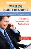 Ma M., Denko M.K. — Wireless Quality of Service: Techniques, Standards, and Applications