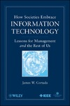 James W. Cortada — How Societies Embrace Information Technology: Lessons for Management and the Rest of Us