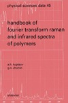 Kuptsov A.H., Zhizhin G.N. — Handbook of Fourier Transform Raman and Infrared Spectra of Polymers, Volume 45 (Physical Sciences Data)