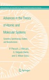 Piotr Piecuch, Jean Maruani, Gerardo Delgado-Barrio — Advances in the Theory of Atomic and Molecular Systems: Dynamics, Spectroscopy, Clusters, and Nanostructures (Progress in Theoretical Chemistry and Physics)