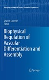 Sharon Gerecht — Biophysical Regulation of Vascular Differentiation and Assembly