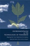 Olson R., Rejeski D. — Environmentalism and the Technologies of Tomorrow: Shaping The Next Industrial Revolution