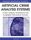 Liu L., Eck J. — Artificial Crime Analysis Systems: Using Computer Simulations and Geographic Information Systems