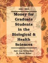 Schlachter G.A., Weber R.D., Shlachter G.A. — Money for Graduate Students in the Biological & Health Sciences