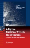 Ogunfunmi T. — Adaptive Nonlinear System Identification: The Volterra and Wiener Model Approaches