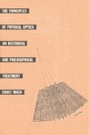 Mach E. — The Principles of Physical Optics: An Historical and Philosophical Treatment