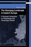 Quandt R.E. — The Changing Landscape in Eastern Europe: A Personal Perspective on Philanthropy and Technology Transfer