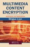 Lian S. — Multimedia Content Encryption: Techniques and Applications