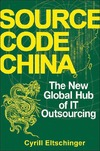 Eltschinger C. — Source Code China: The New Global Hub of IT Outsourcing