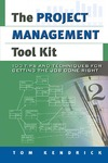 Kendrick T. — The Project Management Tool Kit: 100 Tips and Techniques for Getting the Job Done Right