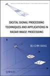 Wang B. — Digital Signal Processing Techniques and Applications in Radar Image Processing