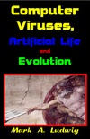 Ludwig M.A. — Computer Viruses, Artificial Life and Evolution: The Little Black Book of Computer Viruses