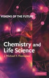 Thompson J. — Visions of the future: chemistry and life science