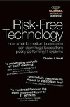 Nault C.L. — Risk-Free Technology: How Small to Medium Businesses Can Stem Huge Losses From Poorly Performing IT Systems