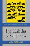 Sigmund K. — The Calculus of Selfishness