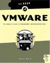Ward B. — The Book Of VMware - The Complete Guide To VMware Workstation