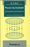 Rees W.G. — Physics by Example: 200 Problems and Solutions