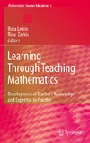 Leikin R., Zazkis R. — Learning Through Teaching Mathematics: Development of Teachers' Knowledge and Expertise in Practice