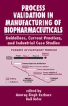 Rathore A., Sofer G. — Process validation in manufacturing of biopharmaceuticals : guidelines, current practices, and industrial case studies