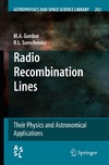 Gordon M.A., Sorochenko R.L. — Radio Recombination Lines: Their Physics and Astronomical Applications