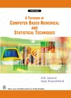 Jaiswal A.K., Khandelwal A. — A Textbook of Computer Based Numerical and Statistical Techniques
