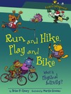 Cleary B.P. — Run and Hike, Play and Bike: What Is Physical Activity?