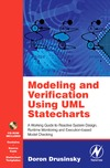Drusinsky D. — Modeling and Verification Using UML Statecharts: A Working Guide to Reactive System Design, Runtime Monitoring and Execution-based Model Checking