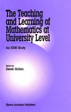 Holton D. — The Teaching and Learning of Mathematics at University Level - An ICMI Study (NEW ICMI STUDY SERIES Volume 7)