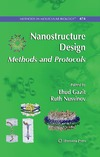 Gazit E., Nussinov R. — Nanostructure Design: Methods and Protocols