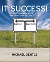 Gentle M. — IT Success! Towards a New Model for Information Technology