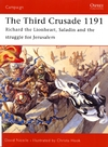 Nicolle  D., Hook C. — The Third Crusade 1191: Richard the Lionheart, Saladin and the battle for Jerusalem