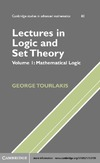 Tourlakis G. — Lectures in Logic and Set Theory. Volume I: Mathematical Logic (Cambridge Studies in Advanced Mathematics)