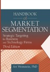 Weinstein A. — Handbook of Market Segmentation: Strategic Targeting for Business and Technology Firms