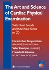Ranganathan N., Sivaciyan V., Saksena F.B. — The Art and Science of Cardiac Physical Examination: With Heart Sounds and Pulse Wave Forms on CD