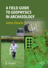 Oswin J. — A Field Guide to Geophysics in Archaeology